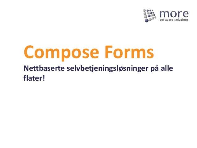 Compose FormsNettbaserte selvbetjeningsløsninger på alleflater!