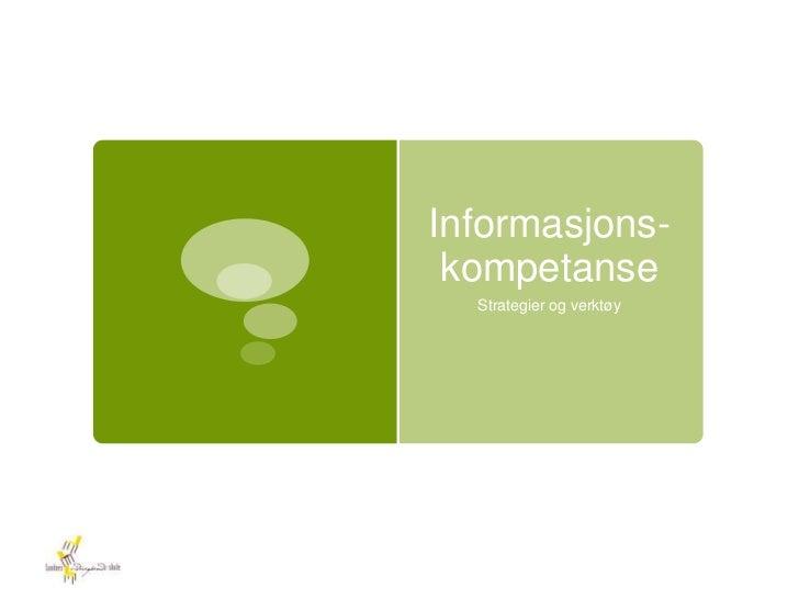 Informasjons-kompetanse<br />Strategier og verktøy<br />