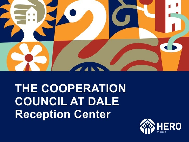 THE COOPERATION COUNCIL AT DALE Reception Center