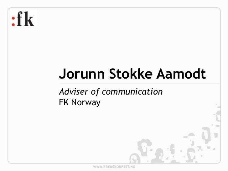 Jorunn Stokke AamodtAdviser of communicationFK Norway