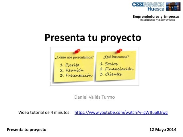 Presenta tu proyecto Daniel Vallés Turmo Emprendedores y Empresas Instalaciones y asesoramiento Presenta tu proyecto 12 Ma...