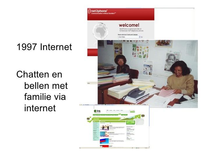 1997 Internet  Chatten en bellen met familie via internet