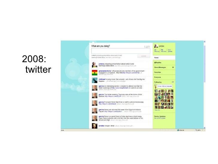 2008: twitter