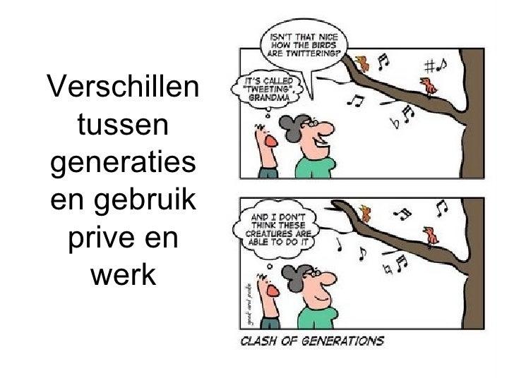 Verschillen tussen generaties en gebruik prive en werk