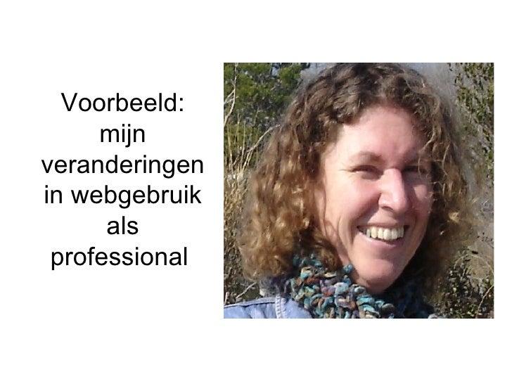 Voorbeeld: mijn veranderingen in webgebruik als professional