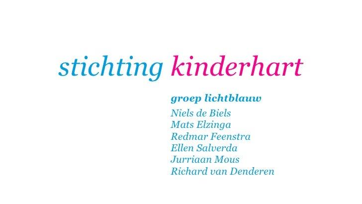 stichting kinderhart          groep lichtblauw          Niels de Biels          Mats Elzinga          Redmar Feenstra     ...
