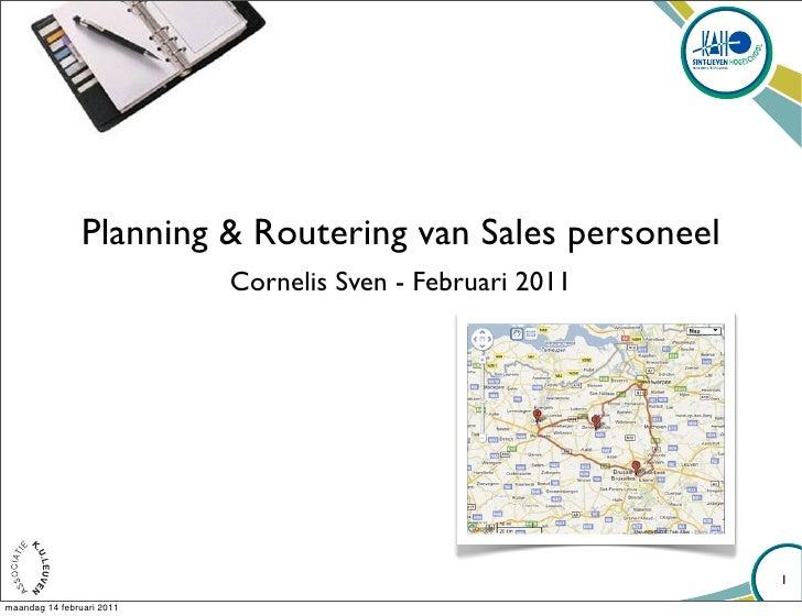 Planning & Routering van Sales personeel                           Cornelis Sven - Februari 2011                          ...