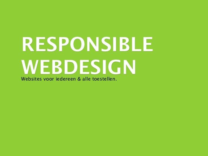 RESPONSIBLEWEBDESIGNWebsites voor iedereen & alle toestellen.