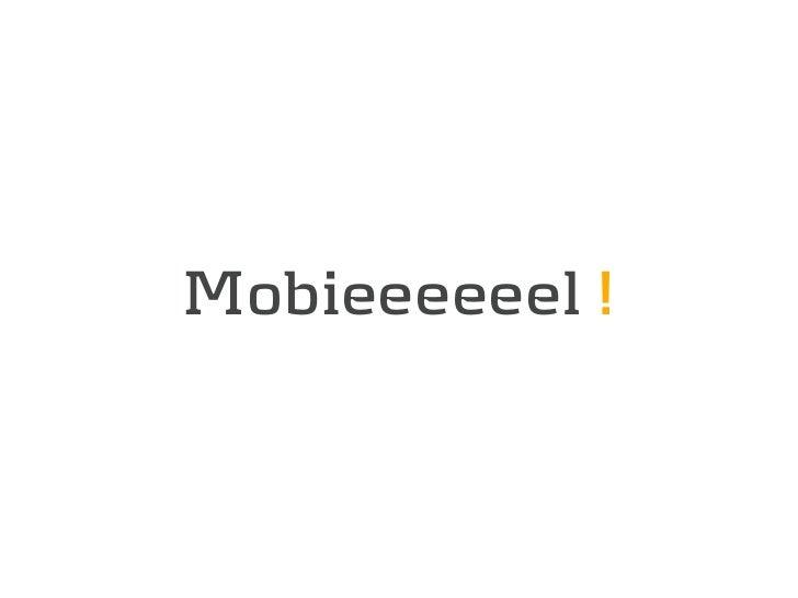 Mobieeeeeel!