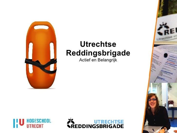 Utrechtse Reddingsbrigade Actief en Belangrijk
