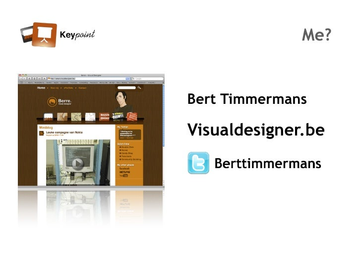 Me?   Bert Timmermans  Visualdesigner.be