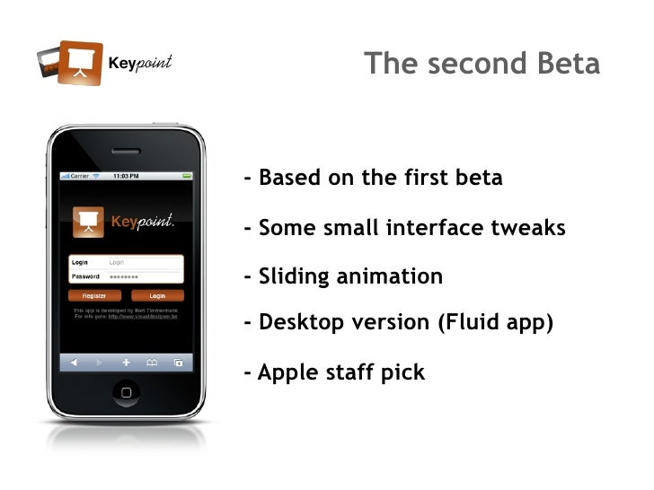 The second Beta   - Based on the first beta  - Some small interface tweaks  - Sliding animation  - Desktop version (Fluid ...