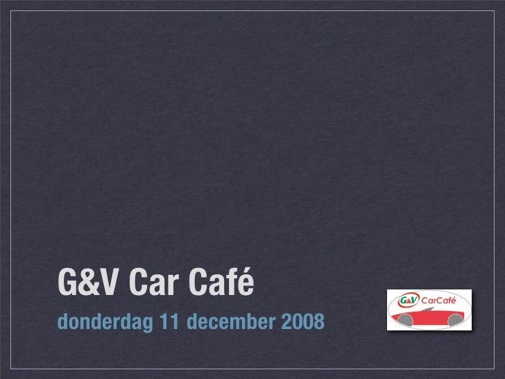 G&V Car Café donderdag 11 december 2008