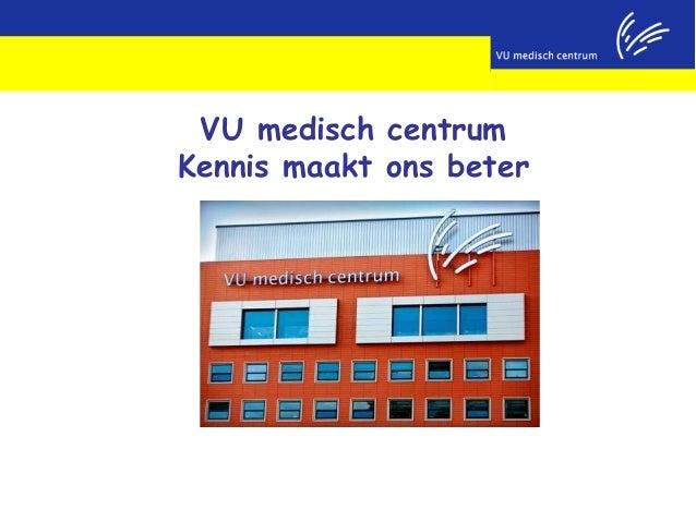 VU medisch centrumKennis maakt ons beter