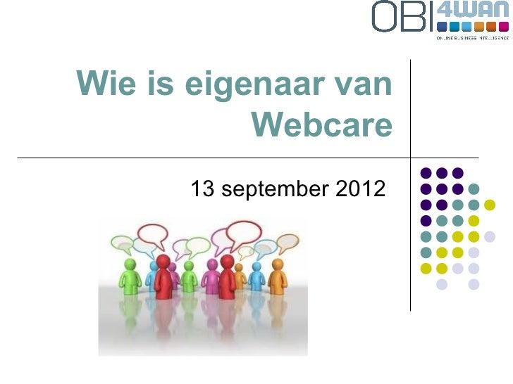 Wie is eigenaar van           Webcare      13 september 2012
