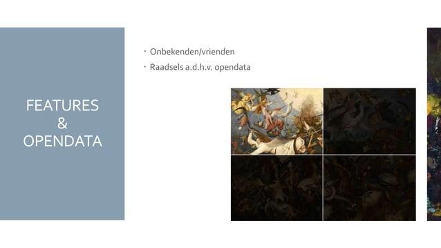 FEATURES & OPENDATA  Onbekenden/vrienden  Raadsels a.d.h.v. opendata
