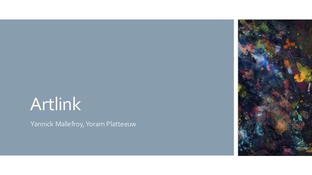 Artlink Yannick Mallefroy,Yoram Platteeuw