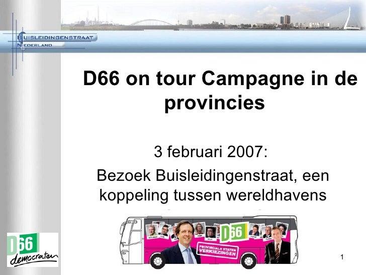 D66 on tour Campagne in de provincies  3 februari 2007:  Bezoek Buisleidingenstraat, een koppeling tussen wereldhavens