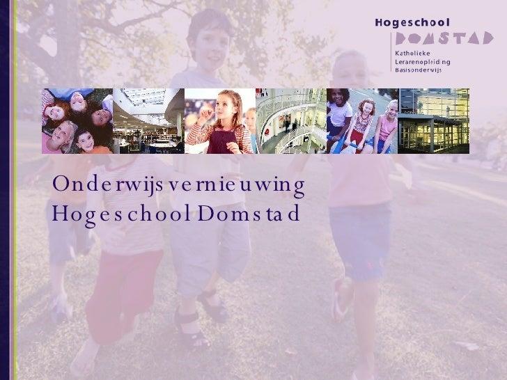 Onderwijsvernieuwing Hogeschool Domstad