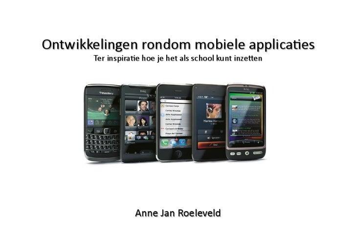 Agenda • Inleidende presenta/e mobiele applica/es • Uitleg van de 3 verschillende opdrachten • Ie...
