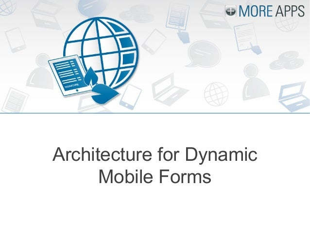 Architecture for Dynamic Mobile Forms