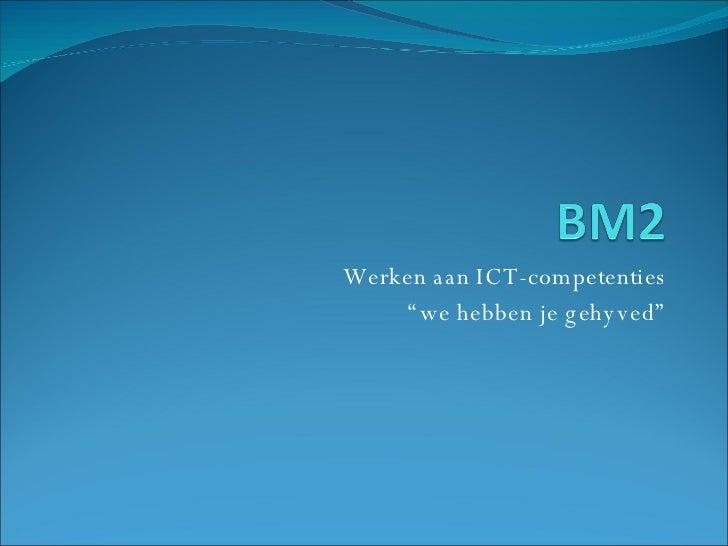 """Werken aan ICT-competenties """" we hebben je gehyved"""""""