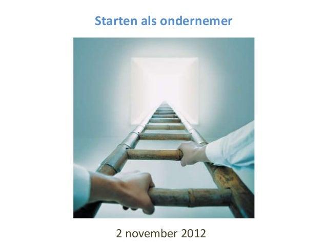 Starten als ondernemer 2 november 2012
