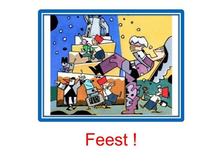 <ul><li>Feest ! </li></ul>