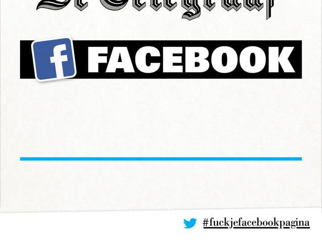 #fuckjefacebookpagina FACEBOOK