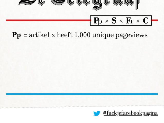#fuckjefacebookpagina Pp= artikel x heeft 1.000 unique pageviews