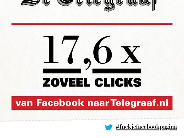 #fuckjefacebookpagina 17,6 x van Facebook naarTelegraaf.nl zoveel clicks