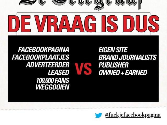 #fuckjefacebookpagina DE VRAAG IS DUS VS facebookpagina facebookplaatjes adverteerder leased 100.000fans weggooien EIGENSI...