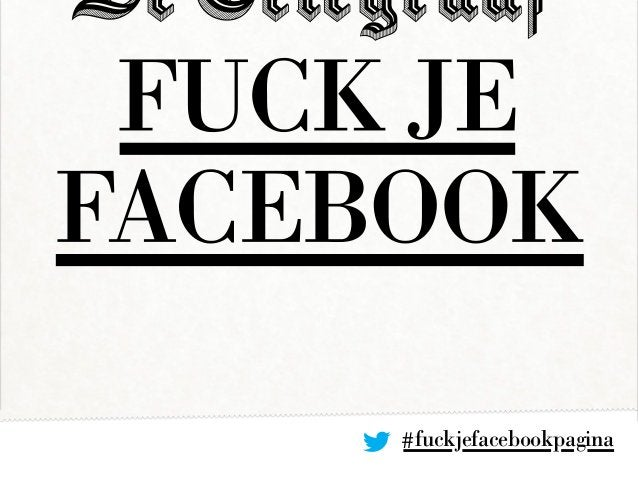 #fuckjefacebookpagina