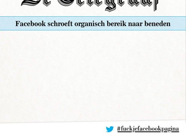 #fuckjefacebookpagina Facebook schroeft organisch bereik naar beneden