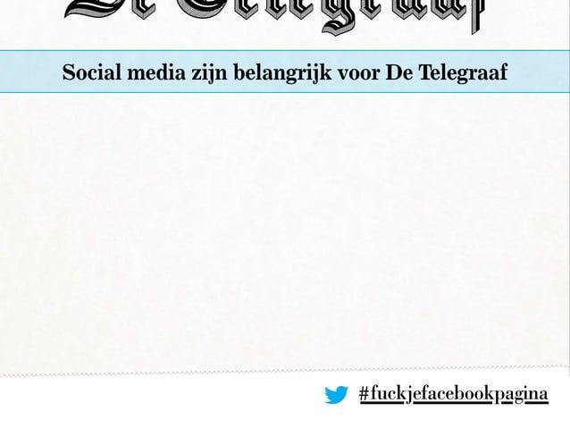 Social media zijn belangrijk voor De Telegraaf #fuckjefacebookpagina