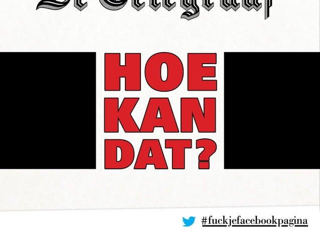 #fuckjefacebookpagina HOE KAN DAT?