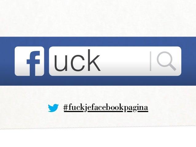 #fuckjefacebookpagina uck
