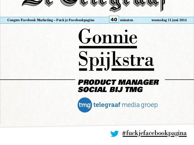 Fuck je Facebookpagina - Congres Facebook Marketing 2014 Slide 3