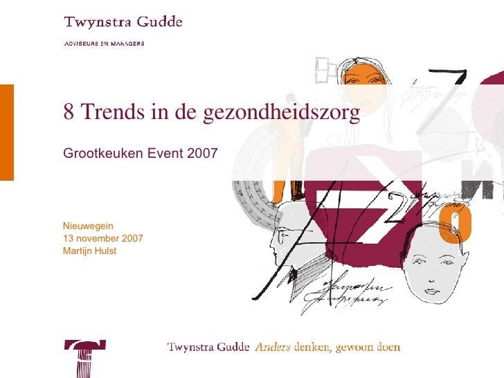 8 Trends in de gezondheidszorg Grootkeuken Event 2007