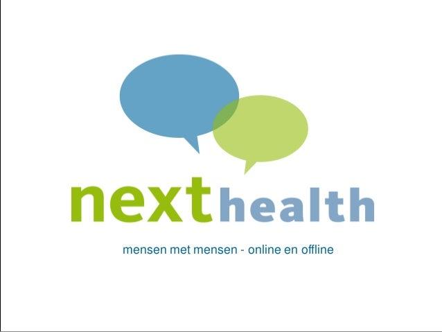 nexthealth.nl 1 mensen met mensen - online en offline