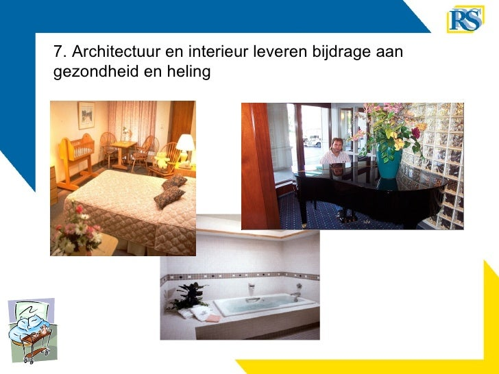 7. Architectuur en interieur leveren bijdrage aan gezondheid en heling