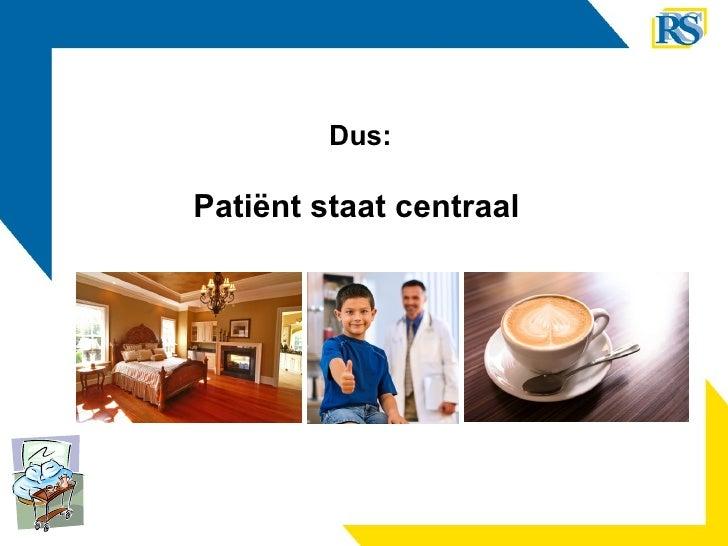 Dus: Patiënt staat centraal