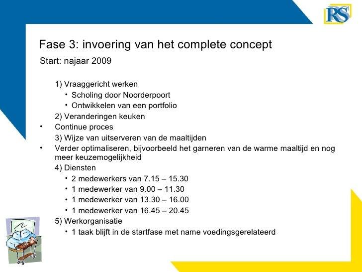 Fase 3: invoering van het complete concept <ul><li>Start: najaar 2009 </li></ul><ul><li>1) Vraaggericht werken </li></ul><...