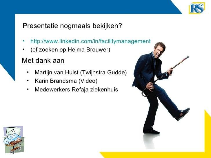 Presentatie nogmaals bekijken? <ul><li>http://www.linkedin.com/in/facilitymanagement </li></ul><ul><li>(of zoeken op Helma...