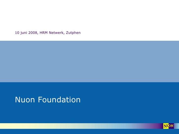 Nuon Foundation 10 juni 2008, HRM Netwerk, Zutphen