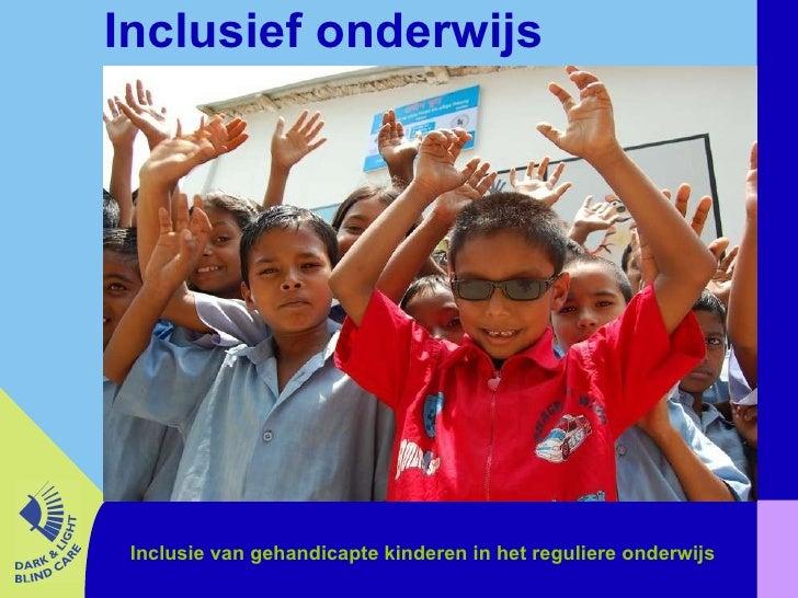 Inclusief onderwijs Inclusie van gehandicapte kinderen in het reguliere onderwijs