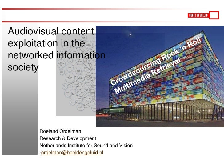 Audiovisual content exploitation in the networked information society<br />Crowdsourcing Rock 'n Roll Multimedia Retrieval...