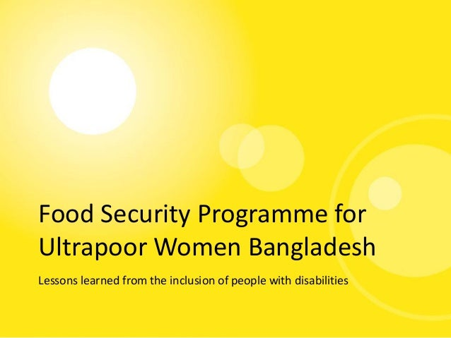 Food Security Programme for Ultrapoor Women Bangladesh Lessons learned from the inclusion of people with disabilities