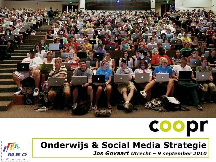 Onderwijs & Social Media Strategie Jos Govaart  Utrecht – 9 september 2010