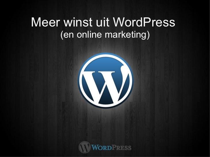Meer winst uit WordPress    (en online marketing)